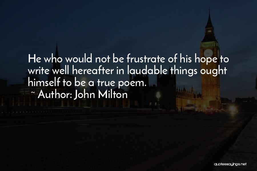 Do Not Frustrate Quotes By John Milton