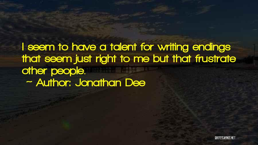 Do Not Frustrate Quotes By Jonathan Dee