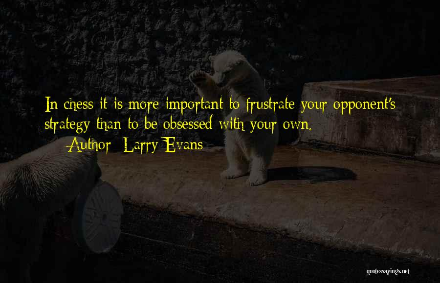 Do Not Frustrate Quotes By Larry Evans