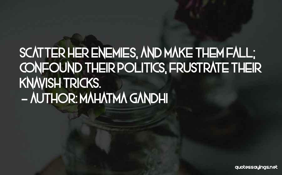 Do Not Frustrate Quotes By Mahatma Gandhi