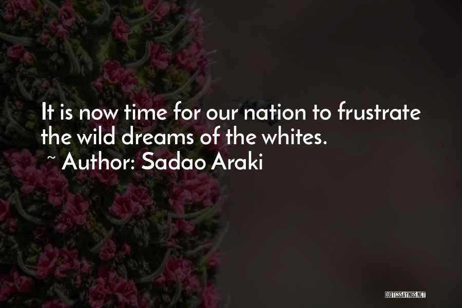 Do Not Frustrate Quotes By Sadao Araki