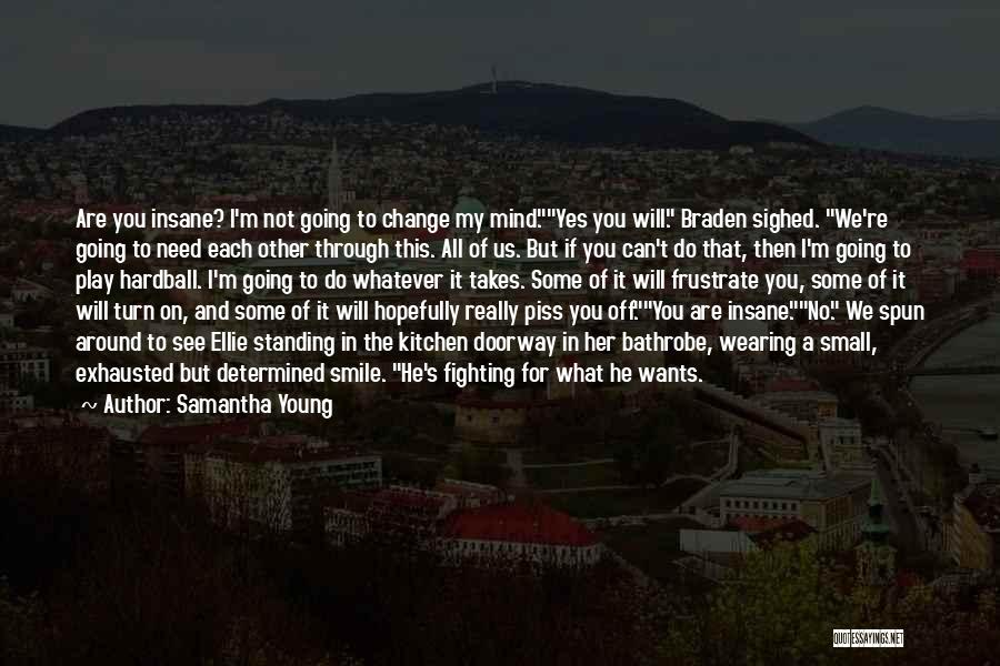 Do Not Frustrate Quotes By Samantha Young