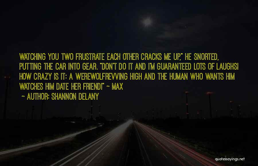 Do Not Frustrate Quotes By Shannon Delany