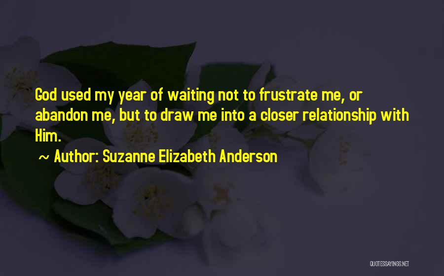Do Not Frustrate Quotes By Suzanne Elizabeth Anderson