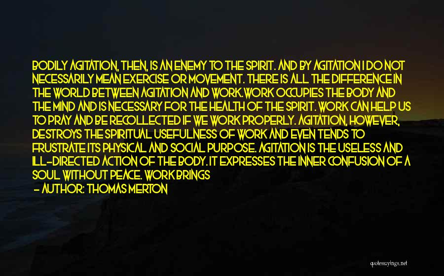 Do Not Frustrate Quotes By Thomas Merton