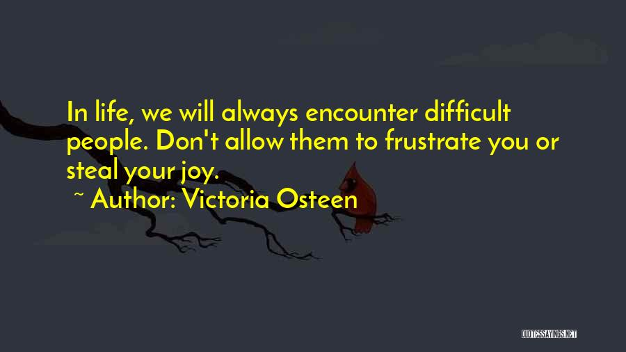 Do Not Frustrate Quotes By Victoria Osteen