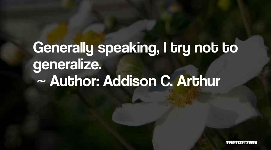 Do Not Generalize Quotes By Addison C. Arthur