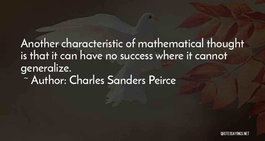 Do Not Generalize Quotes By Charles Sanders Peirce