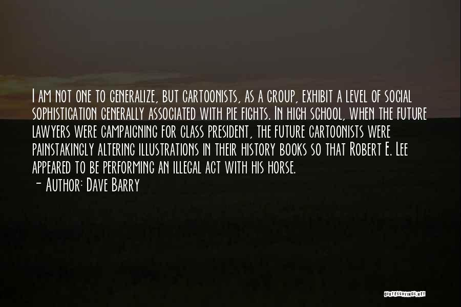 Do Not Generalize Quotes By Dave Barry