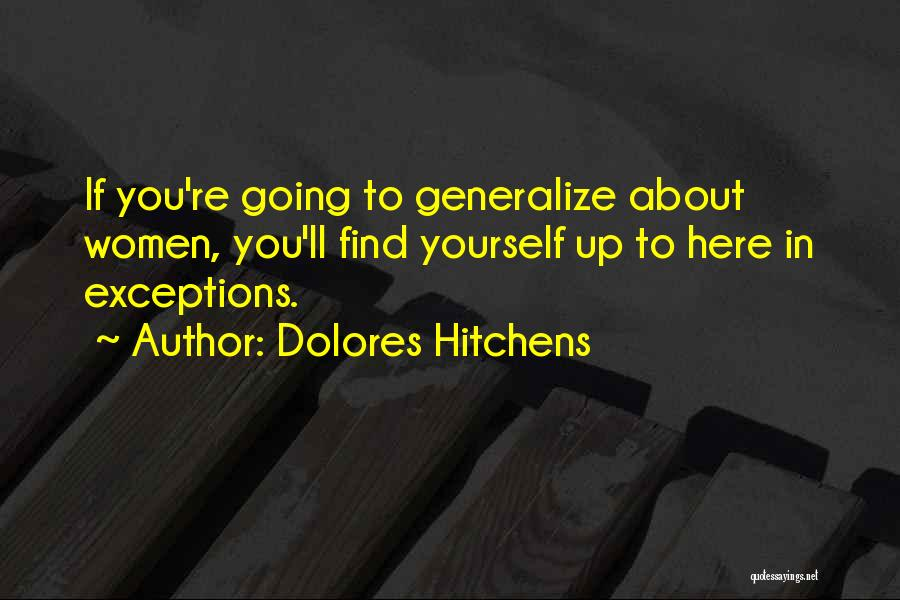 Do Not Generalize Quotes By Dolores Hitchens