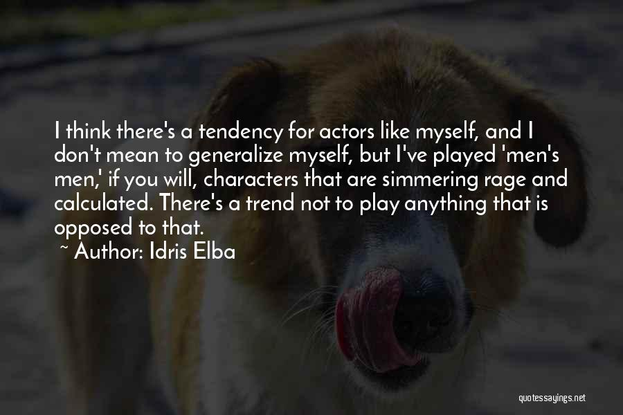 Do Not Generalize Quotes By Idris Elba