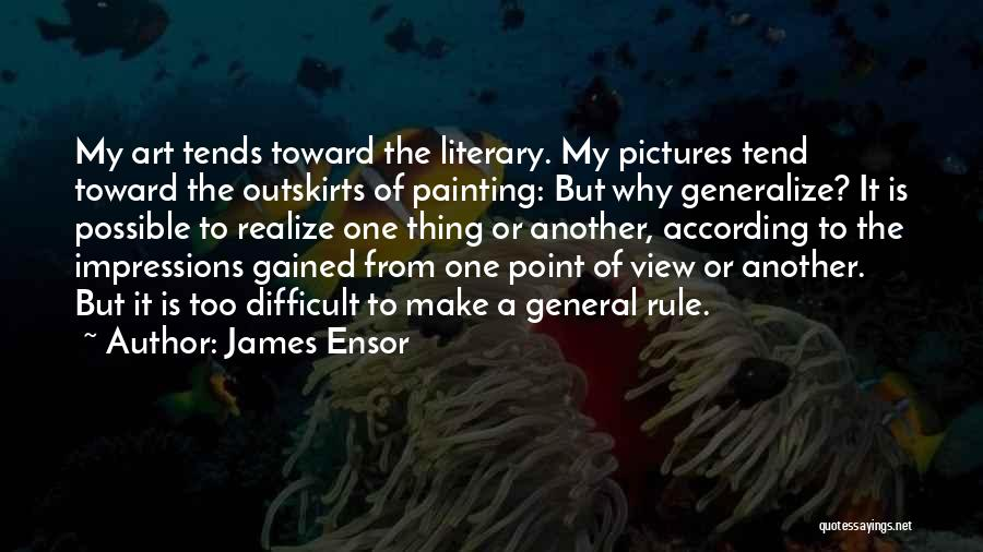 Do Not Generalize Quotes By James Ensor