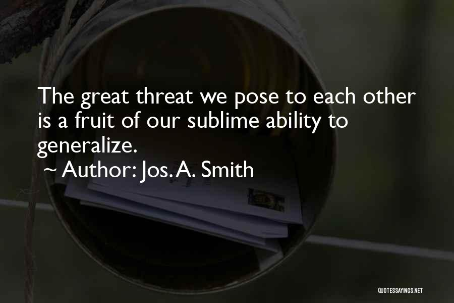 Do Not Generalize Quotes By Jos. A. Smith