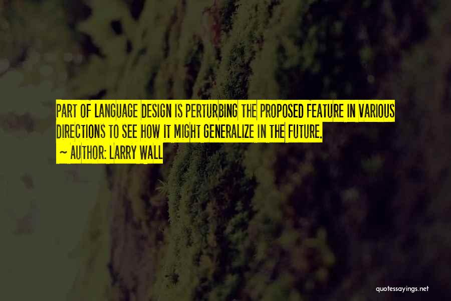 Do Not Generalize Quotes By Larry Wall