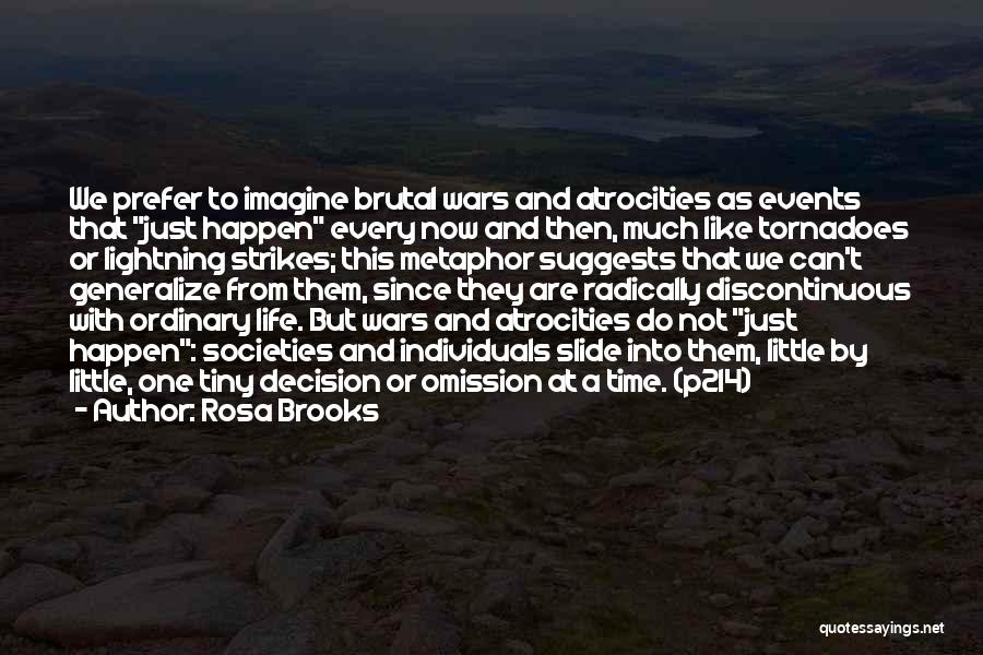 Do Not Generalize Quotes By Rosa Brooks