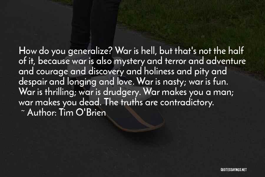 Do Not Generalize Quotes By Tim O'Brien