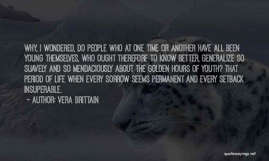 Do Not Generalize Quotes By Vera Brittain
