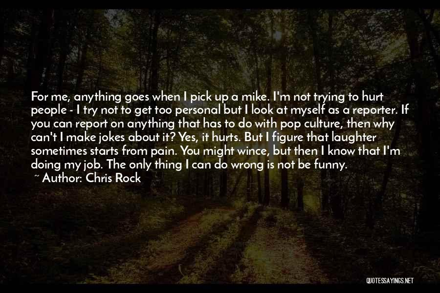 Do Not Get Me Wrong Quotes By Chris Rock