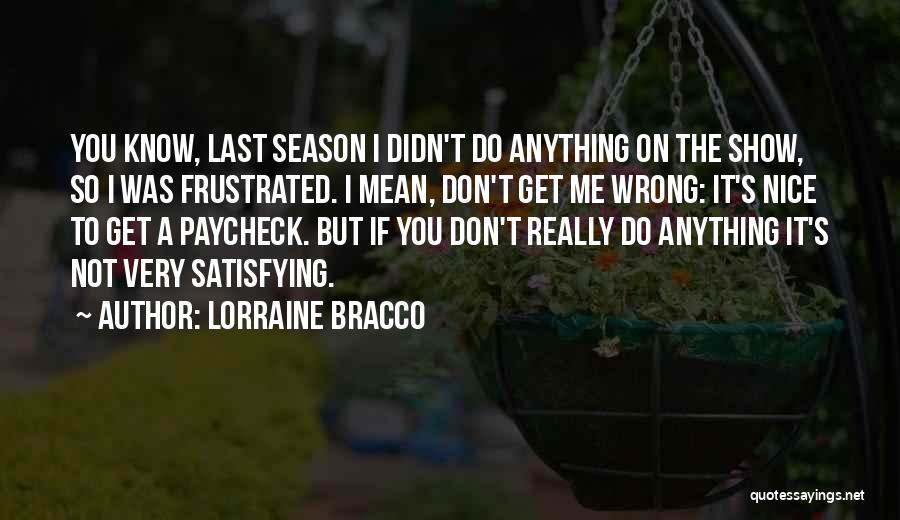 Do Not Get Me Wrong Quotes By Lorraine Bracco