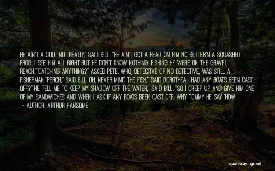 Do Not Give Up On Me Quotes By Arthur Ransome