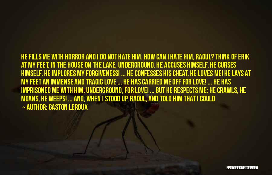 Do Not Give Up On Me Quotes By Gaston Leroux