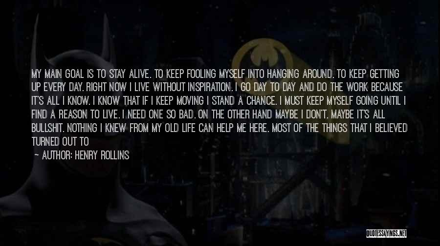 Do Not Give Up On Me Quotes By Henry Rollins