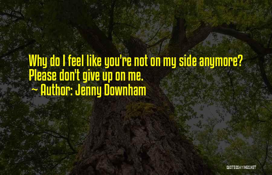 Do Not Give Up On Me Quotes By Jenny Downham