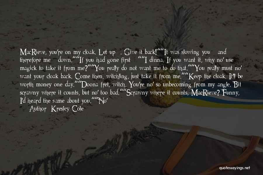 Do Not Give Up On Me Quotes By Kresley Cole
