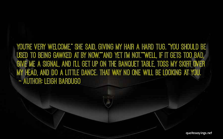 Do Not Give Up On Me Quotes By Leigh Bardugo