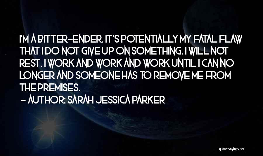 Do Not Give Up On Me Quotes By Sarah Jessica Parker