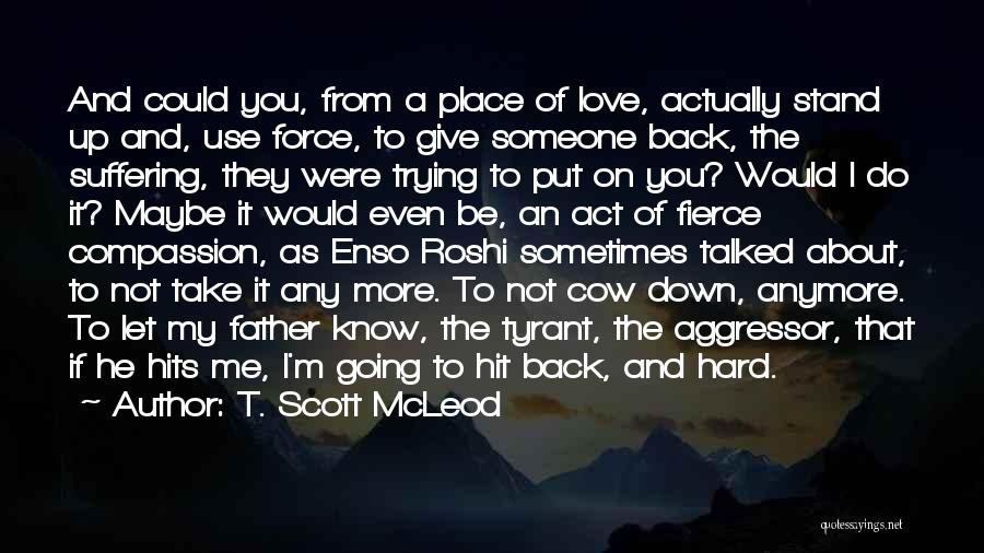 Do Not Give Up On Me Quotes By T. Scott McLeod