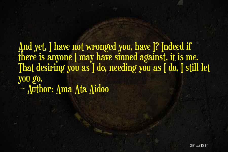 Do Not Let Anyone Quotes By Ama Ata Aidoo
