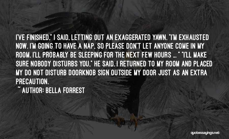 Do Not Let Anyone Quotes By Bella Forrest