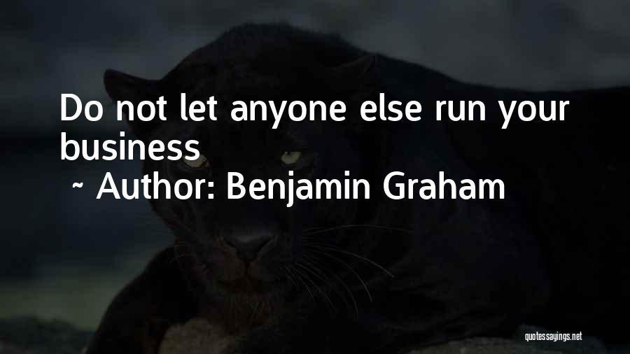 Do Not Let Anyone Quotes By Benjamin Graham