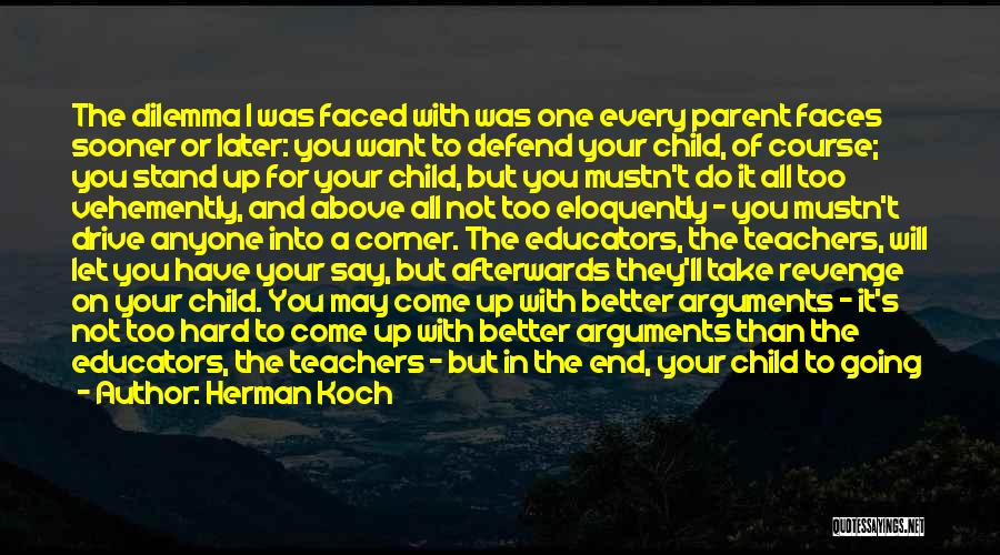 Do Not Let Anyone Quotes By Herman Koch