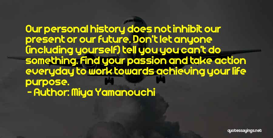 Do Not Let Anyone Quotes By Miya Yamanouchi