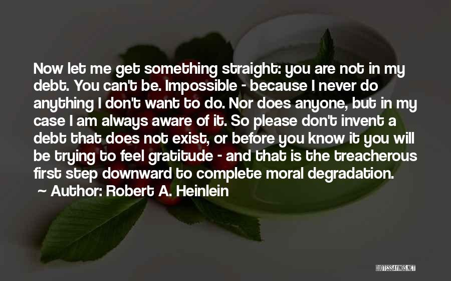 Do Not Let Anyone Quotes By Robert A. Heinlein