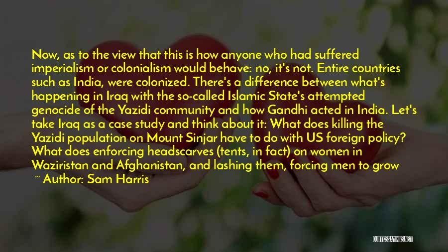Do Not Let Anyone Quotes By Sam Harris
