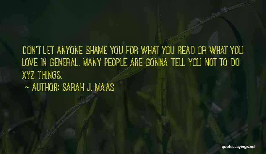 Do Not Let Anyone Quotes By Sarah J. Maas