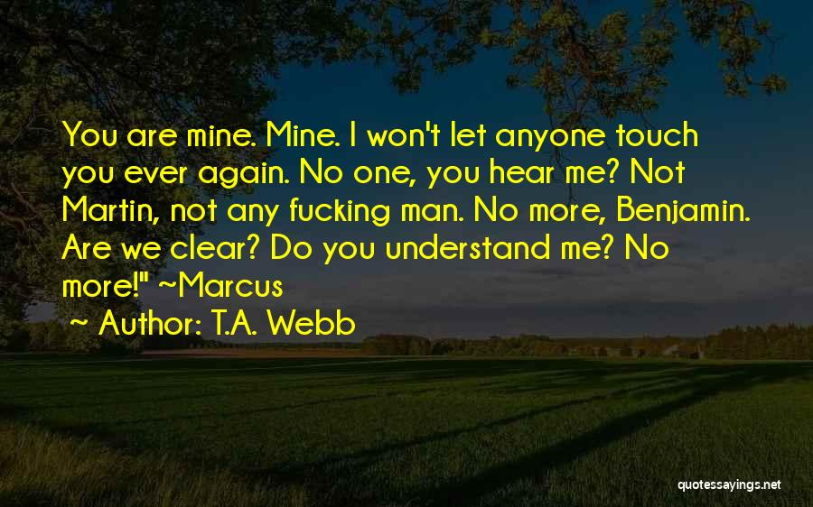 Do Not Let Anyone Quotes By T.A. Webb