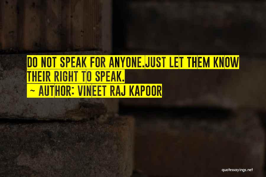 Do Not Let Anyone Quotes By Vineet Raj Kapoor