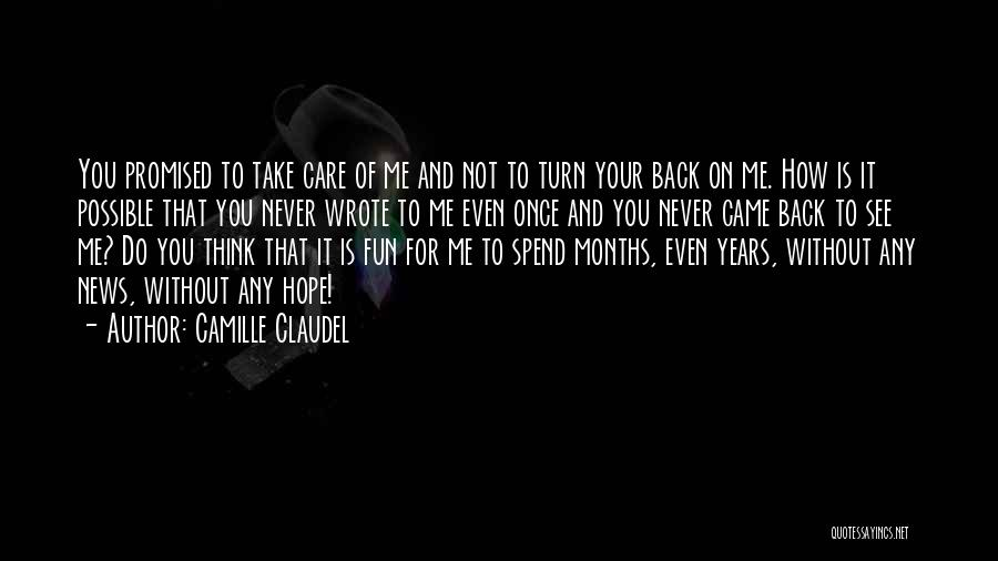 Do Not Turn Back Quotes By Camille Claudel
