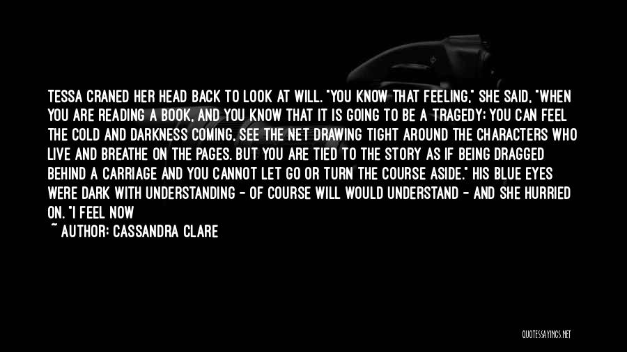 Do Not Turn Back Quotes By Cassandra Clare