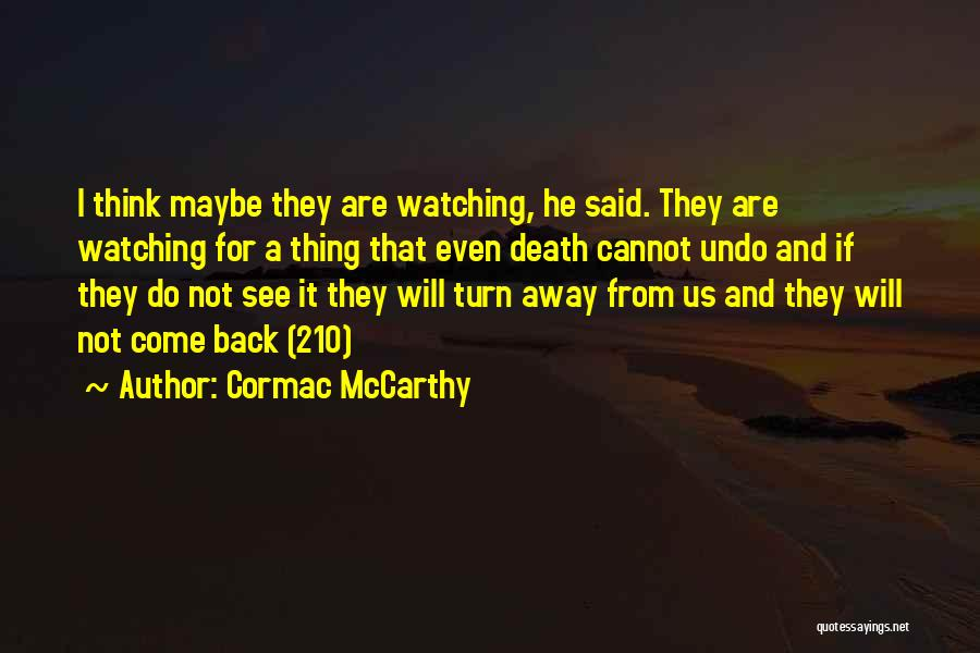 Do Not Turn Back Quotes By Cormac McCarthy