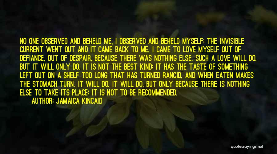 Do Not Turn Back Quotes By Jamaica Kincaid