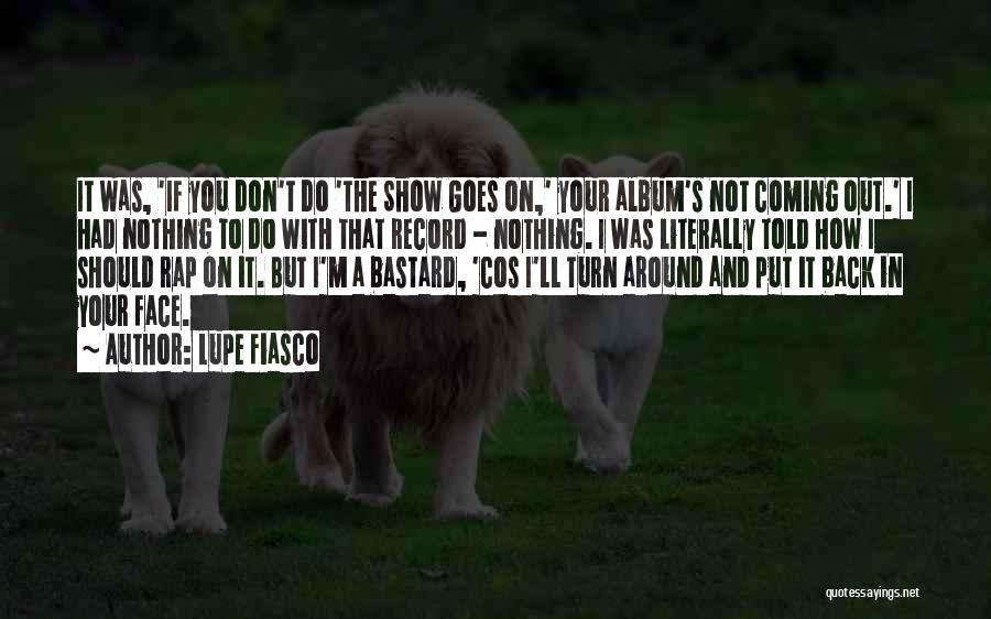 Do Not Turn Back Quotes By Lupe Fiasco