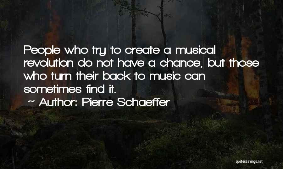 Do Not Turn Back Quotes By Pierre Schaeffer