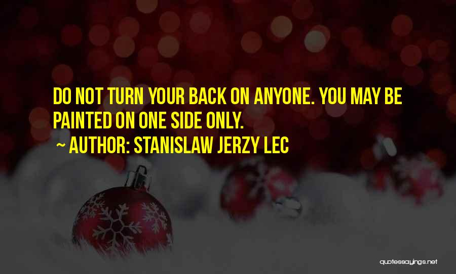 Do Not Turn Back Quotes By Stanislaw Jerzy Lec