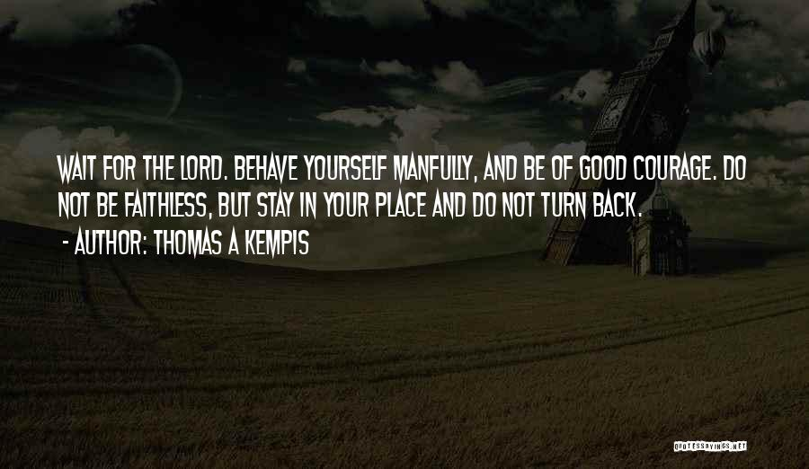 Do Not Turn Back Quotes By Thomas A Kempis
