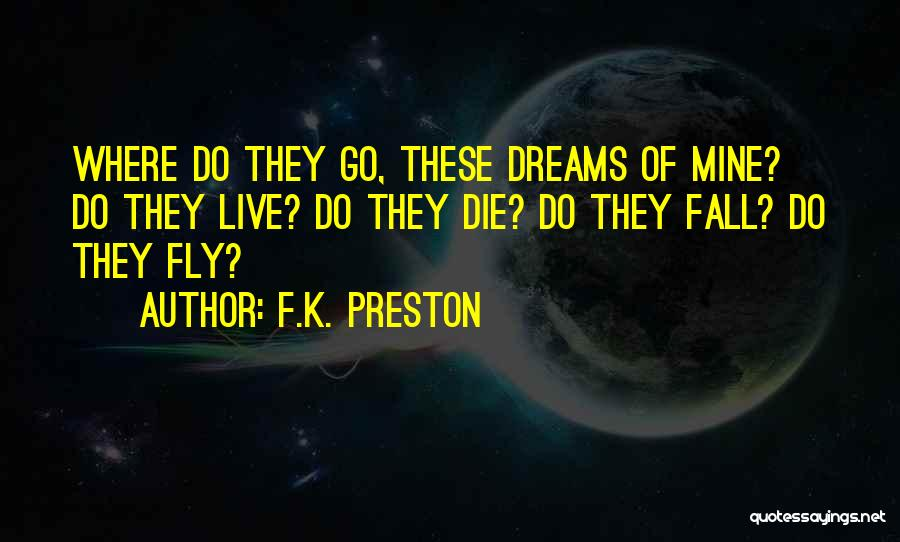 Do Or Die Motivational Quotes By F.K. Preston